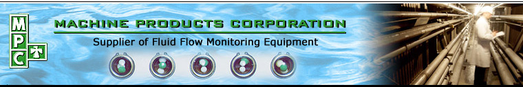 Machine Products Corp. - Supplier of Fluid Flow Monitoring Equipment